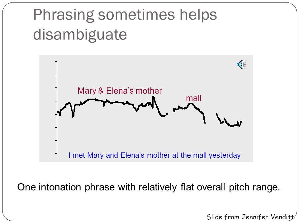 Phrasing sometimes helps disambiguate