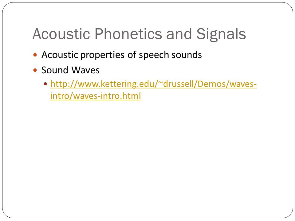 Acoustic Phonetics and Signals