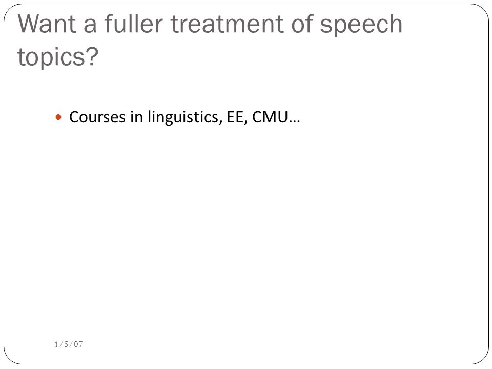 Want a fuller treatment of speech topics