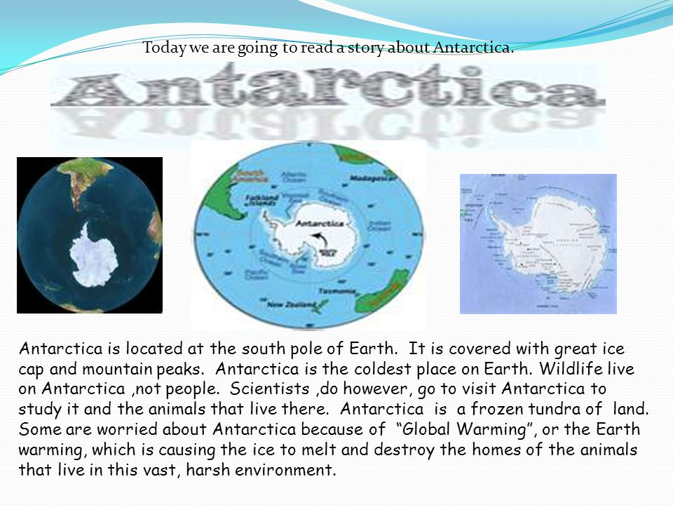 Today we are going to read a story about Antarctica.