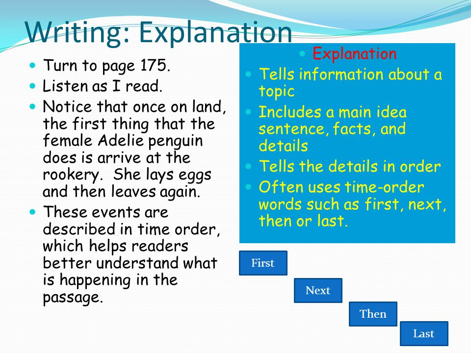Writing: Explanation Explanation Tells information about a topic