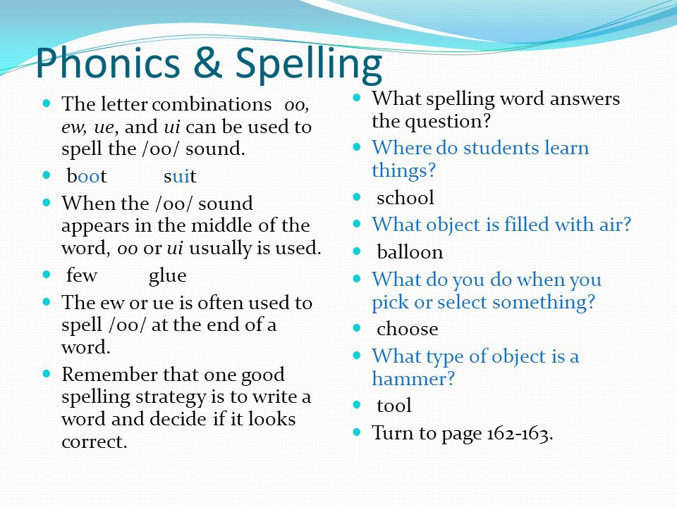 Phonics & Spelling What spelling word answers the question