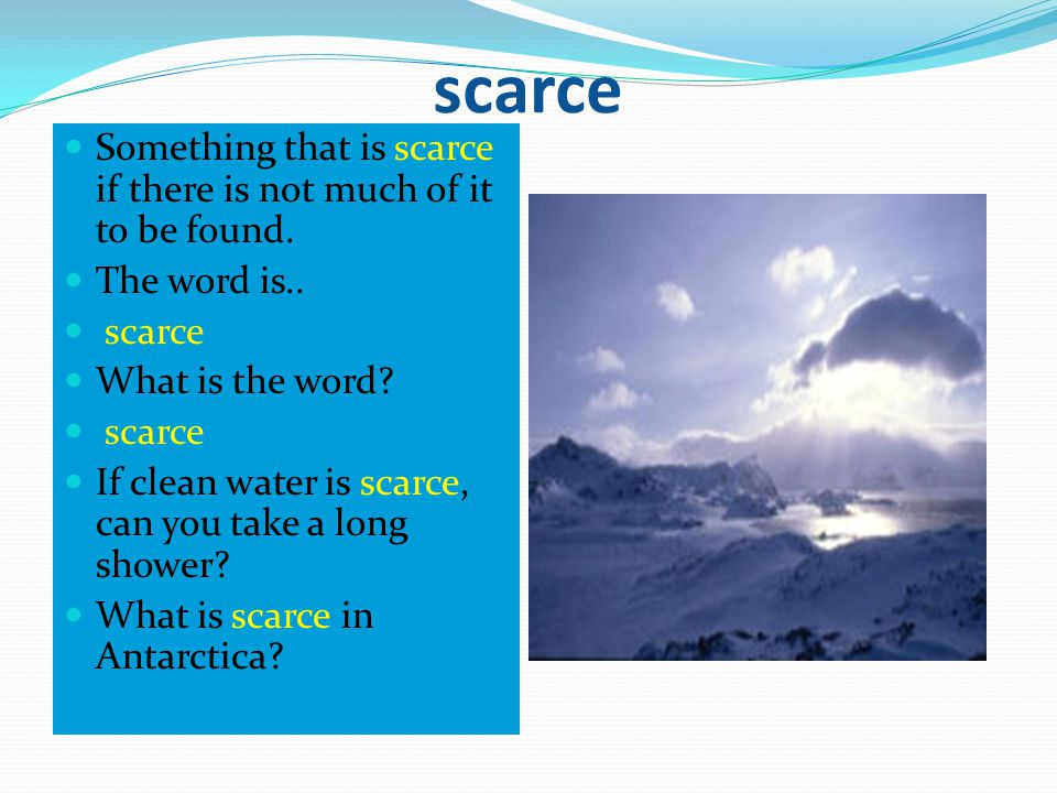 scarce Something that is scarce if there is not much of it to be found. The word is.. scarce. What is the word
