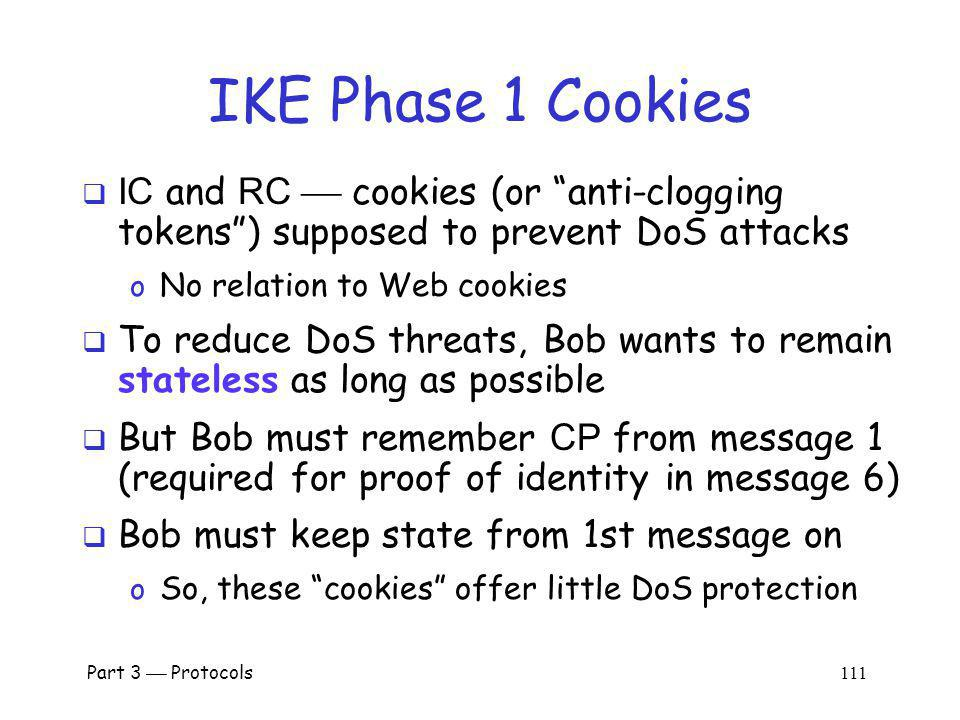 IKE Phase 1 Cookies IC and RC  cookies (or anti-clogging tokens ) supposed to prevent DoS attacks.