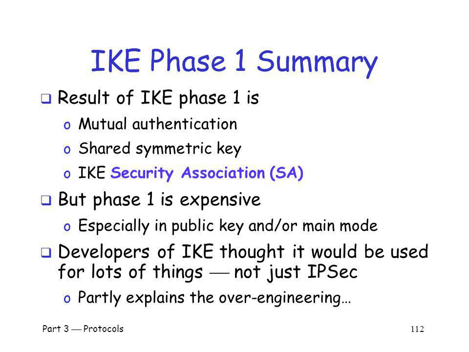IKE Phase 1 Summary Result of IKE phase 1 is But phase 1 is expensive