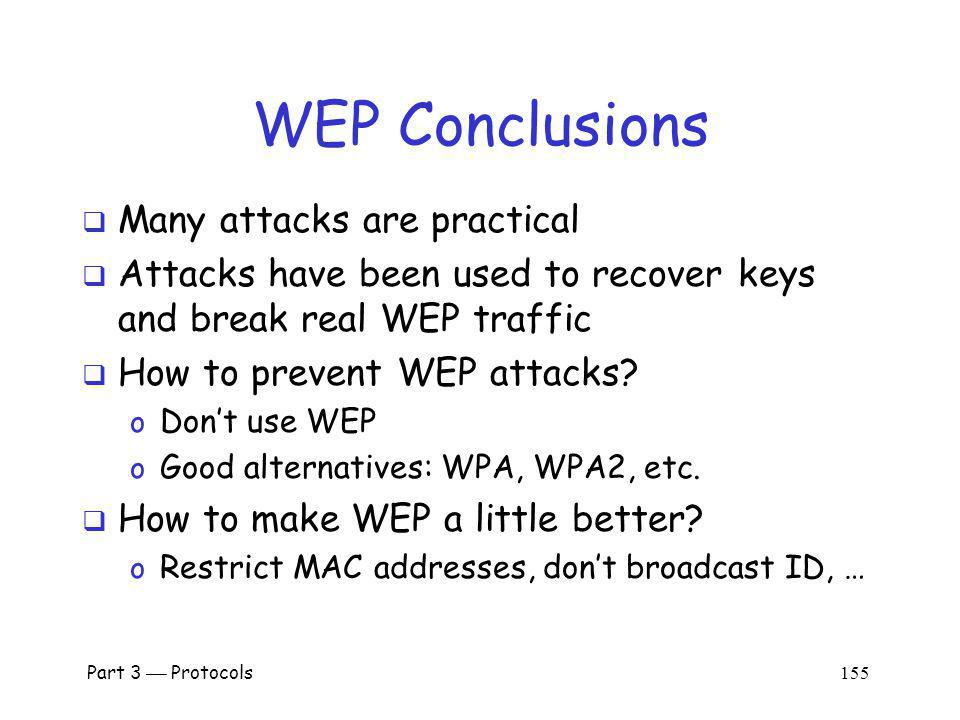 WEP Conclusions Many attacks are practical