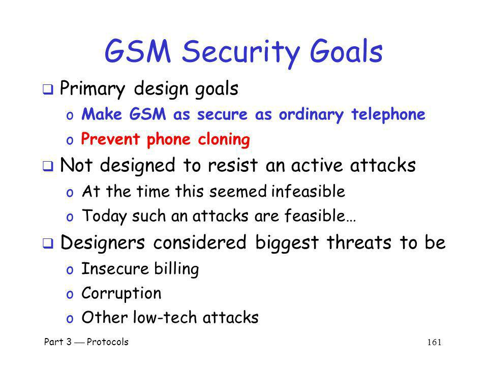 GSM Security Goals Primary design goals