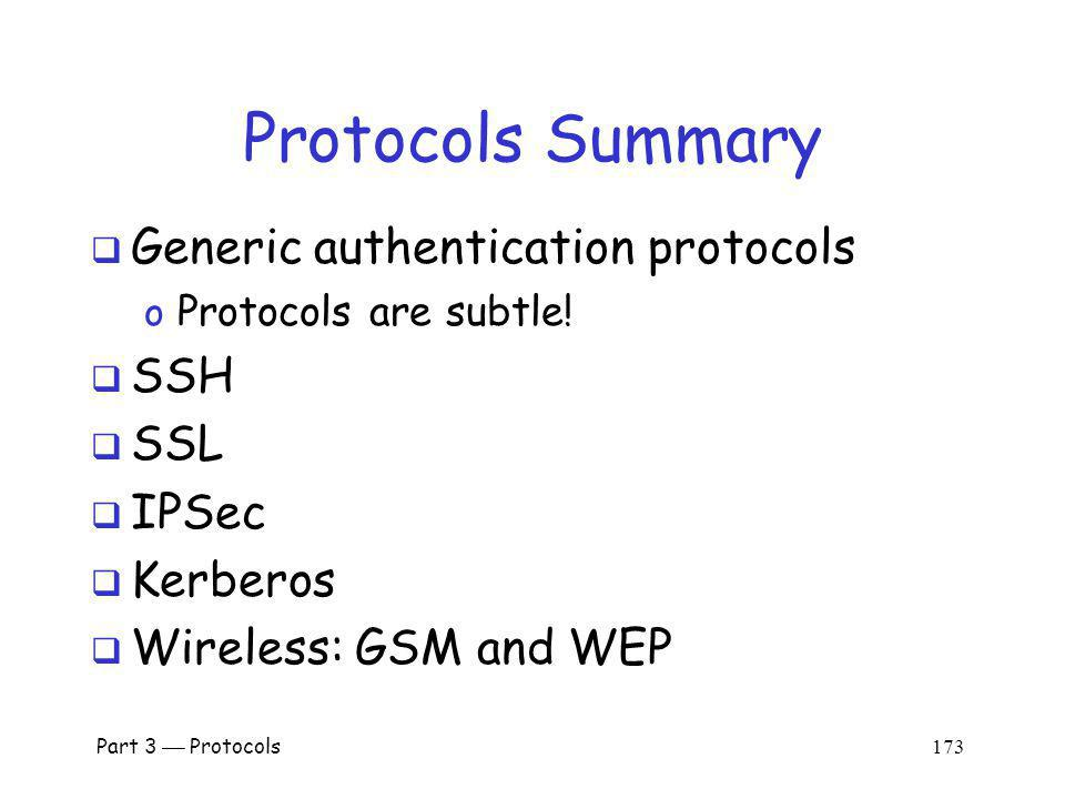 Protocols Summary Generic authentication protocols SSH SSL IPSec