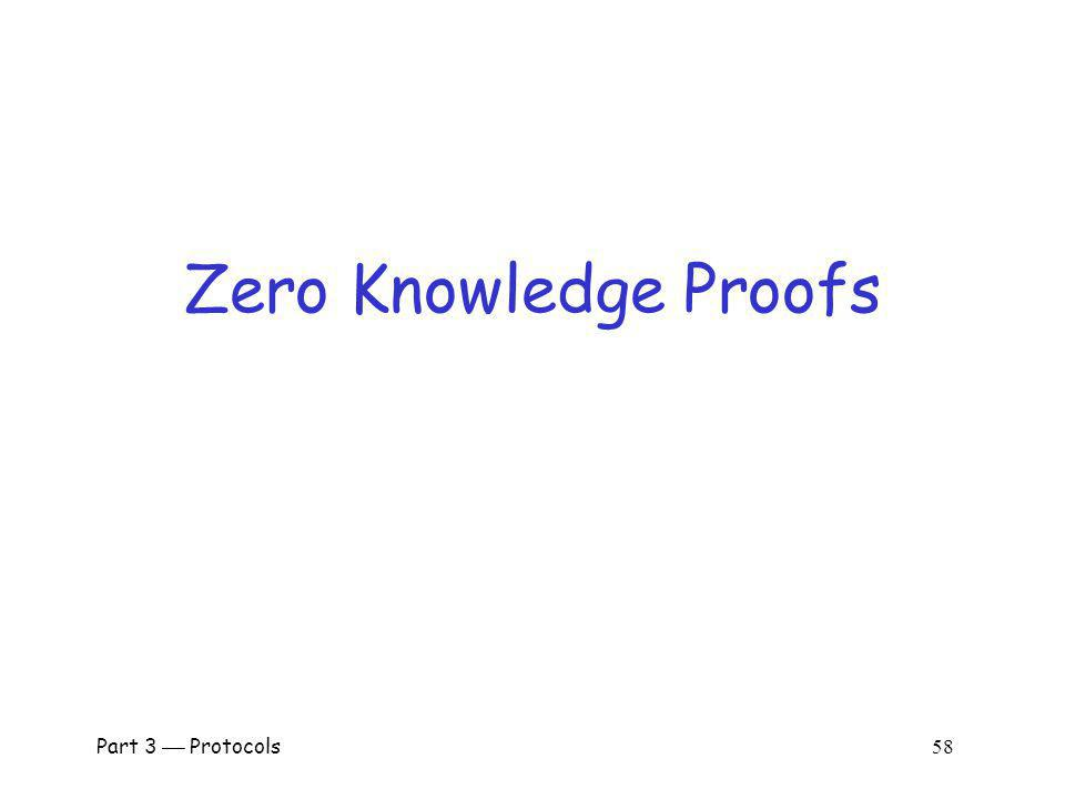 Zero Knowledge Proofs Part 3  Protocols 58.