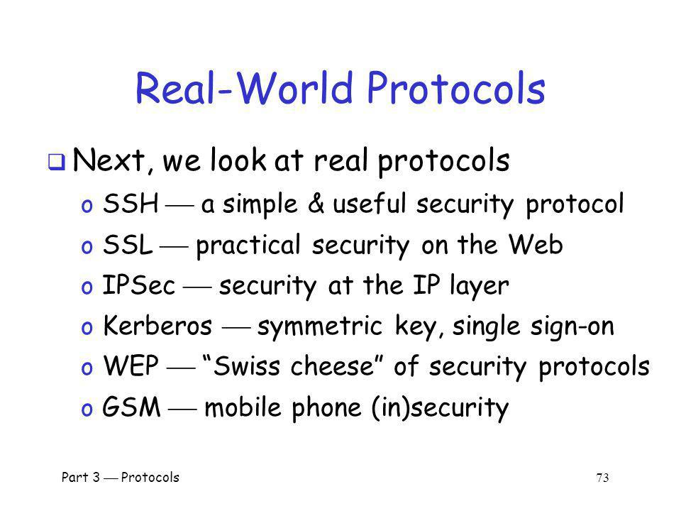 Real-World Protocols Next, we look at real protocols