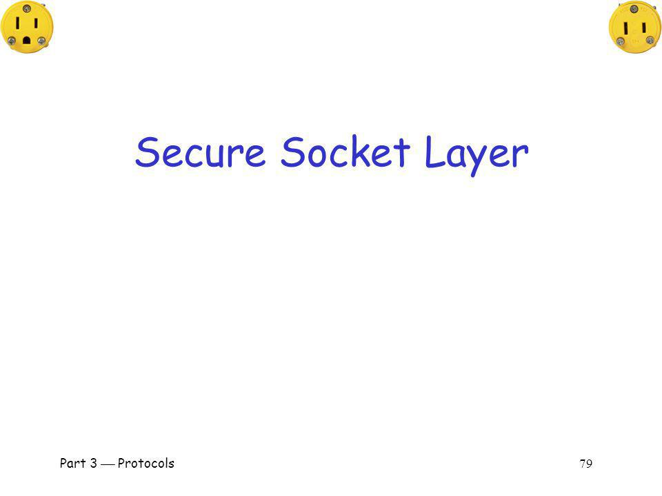 Secure Socket Layer Part 3  Protocols 79.