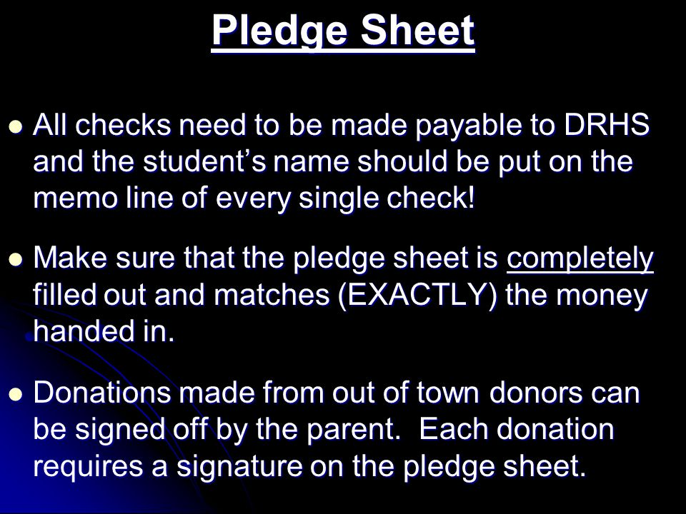 Pledge Sheet All checks need to be made payable to DRHS and the student's name should be put on the memo line of every single check!