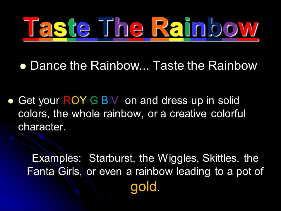 Dance the Rainbow... Taste the Rainbow