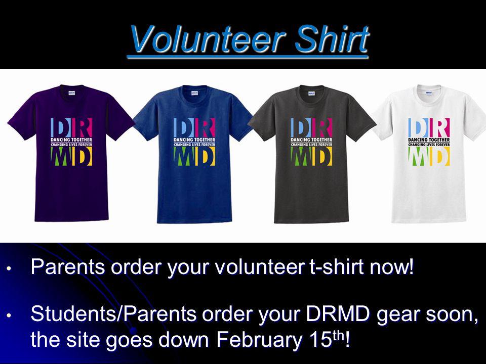 Volunteer Shirt Parents order your volunteer t-shirt now!