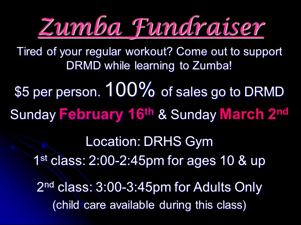 Zumba Fundraiser $5 per person. 100% of sales go to DRMD