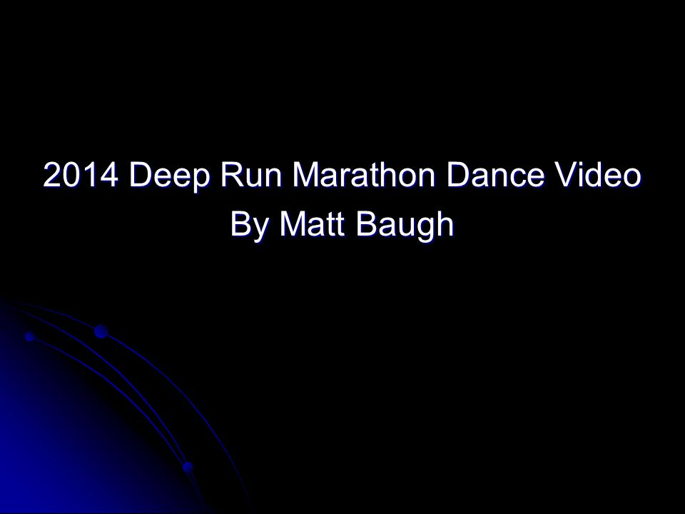 2014 Deep Run Marathon Dance Video