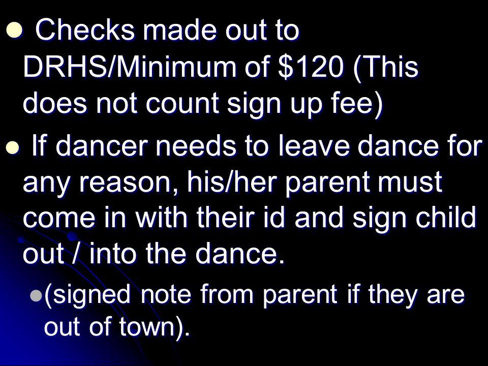 Checks made out to DRHS/Minimum of $120 (This does not count sign up fee)