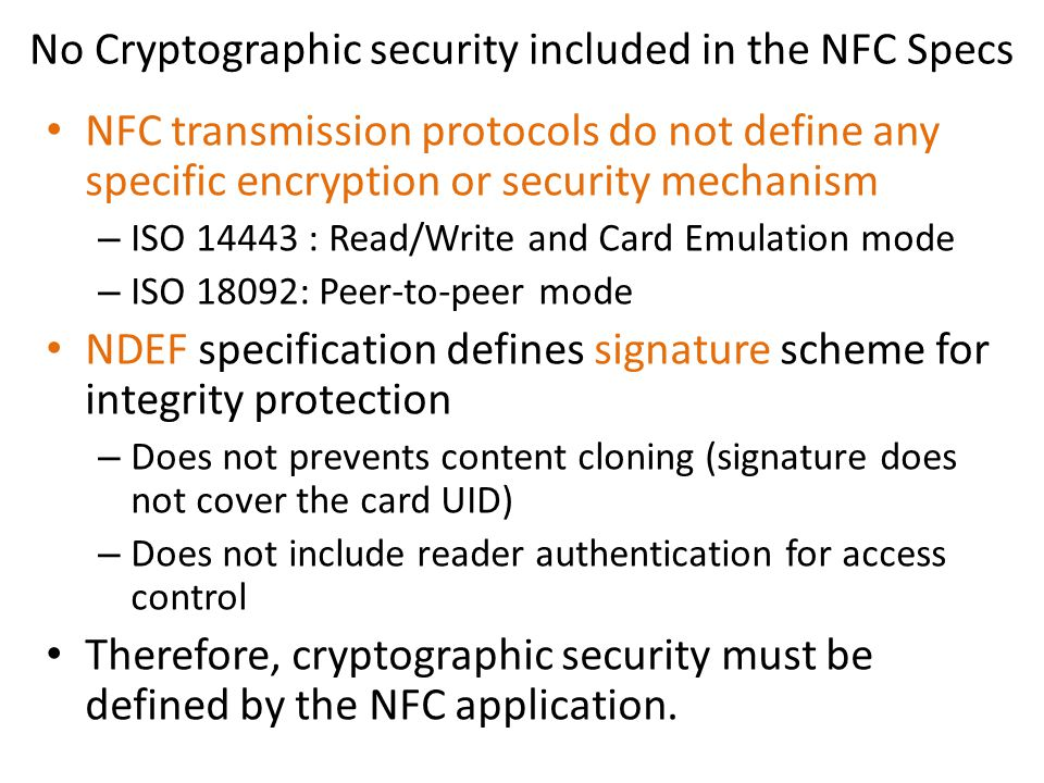 No Cryptographic security included in the NFC Specs