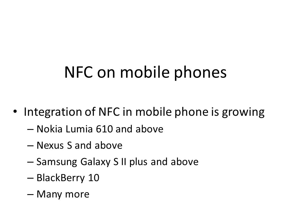 NFC on mobile phones Integration of NFC in mobile phone is growing