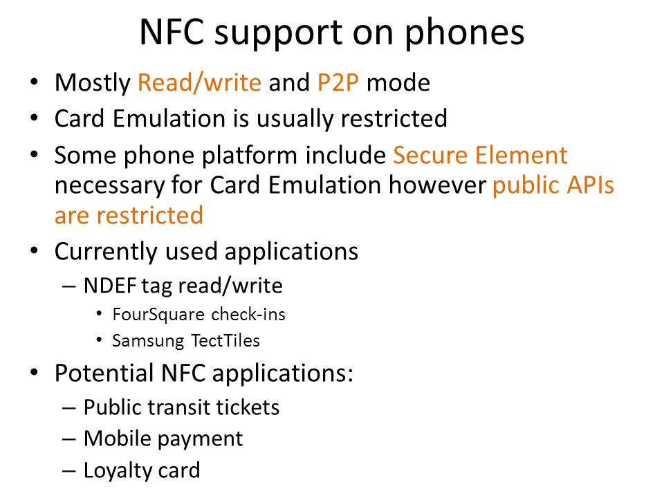NFC support on phones Mostly Read/write and P2P mode