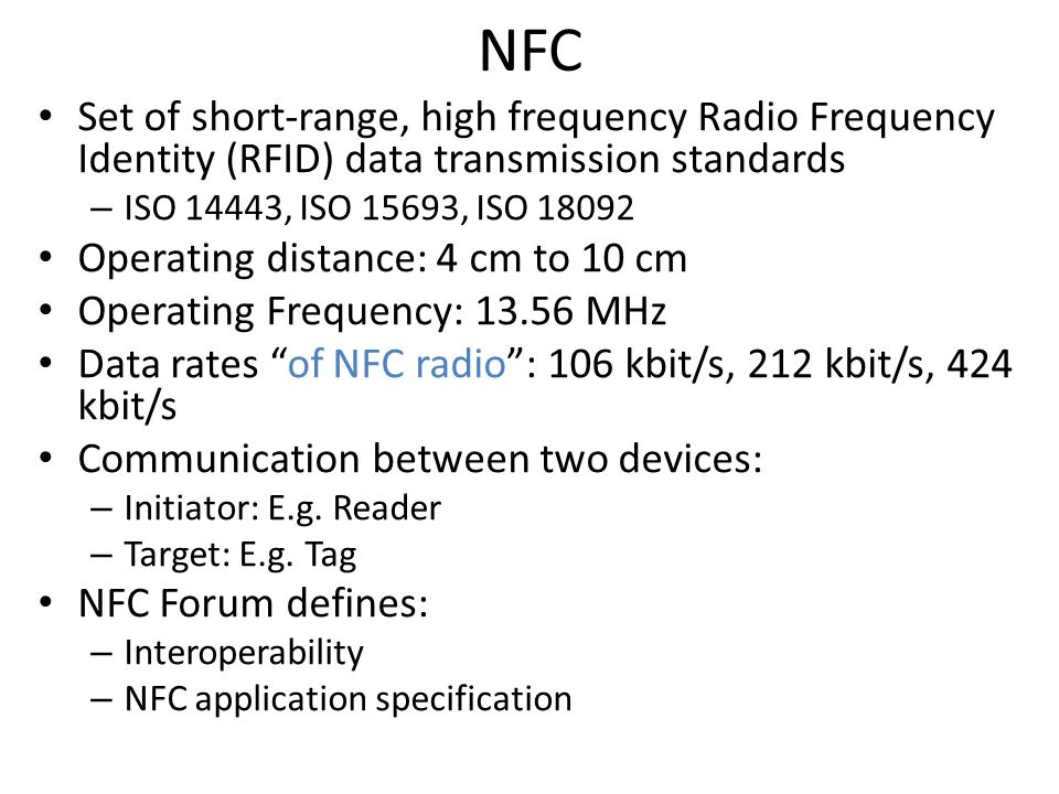 NFC Set of short-range, high frequency Radio Frequency Identity (RFID) data transmission standards.