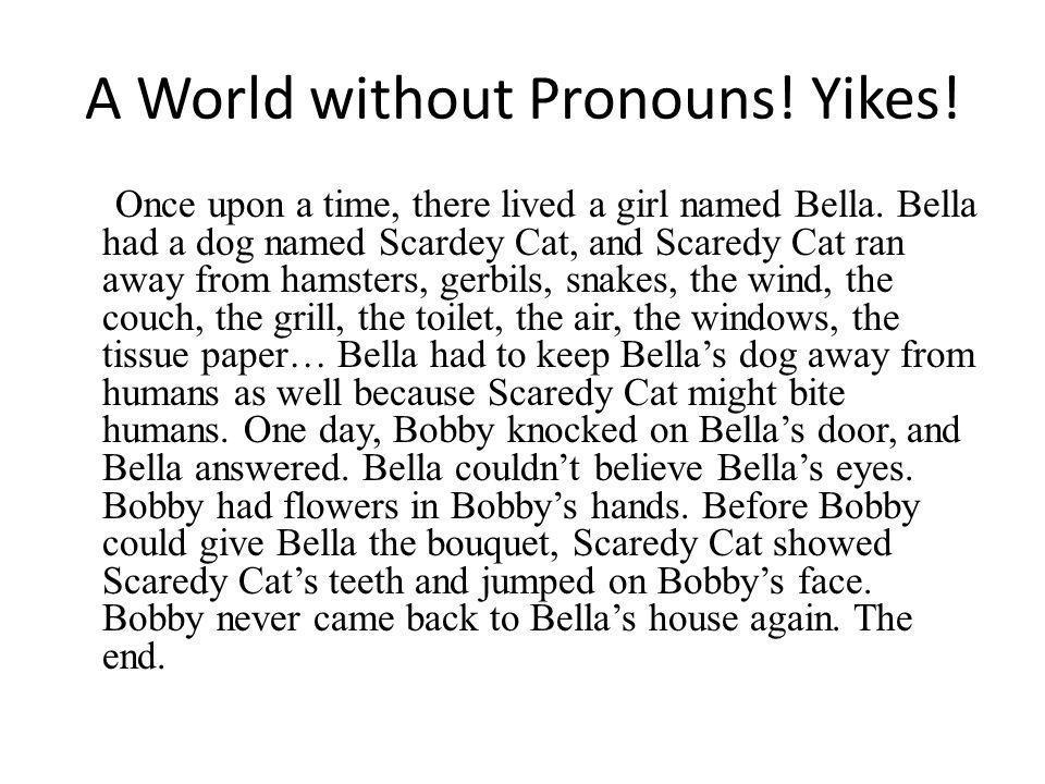 A World without Pronouns! Yikes!