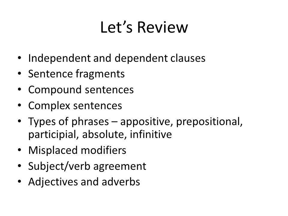 Let's Review Independent and dependent clauses Sentence fragments
