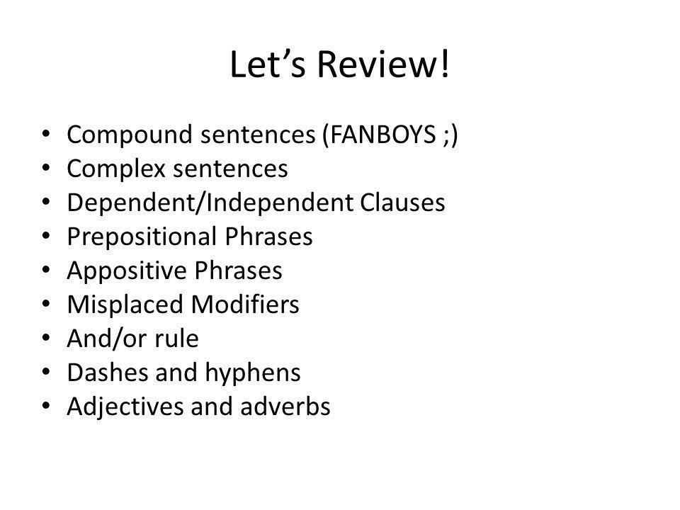 Let's Review! Compound sentences (FANBOYS ;) Complex sentences
