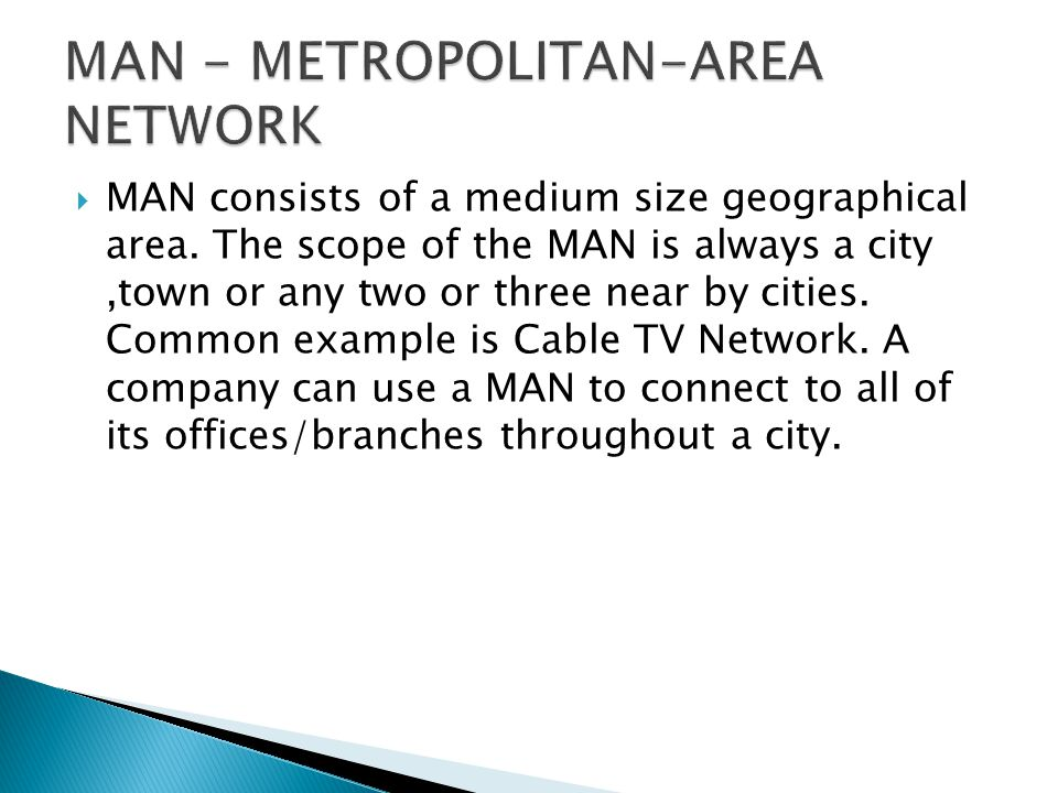 MAN - METROPOLITAN-AREA NETWORK