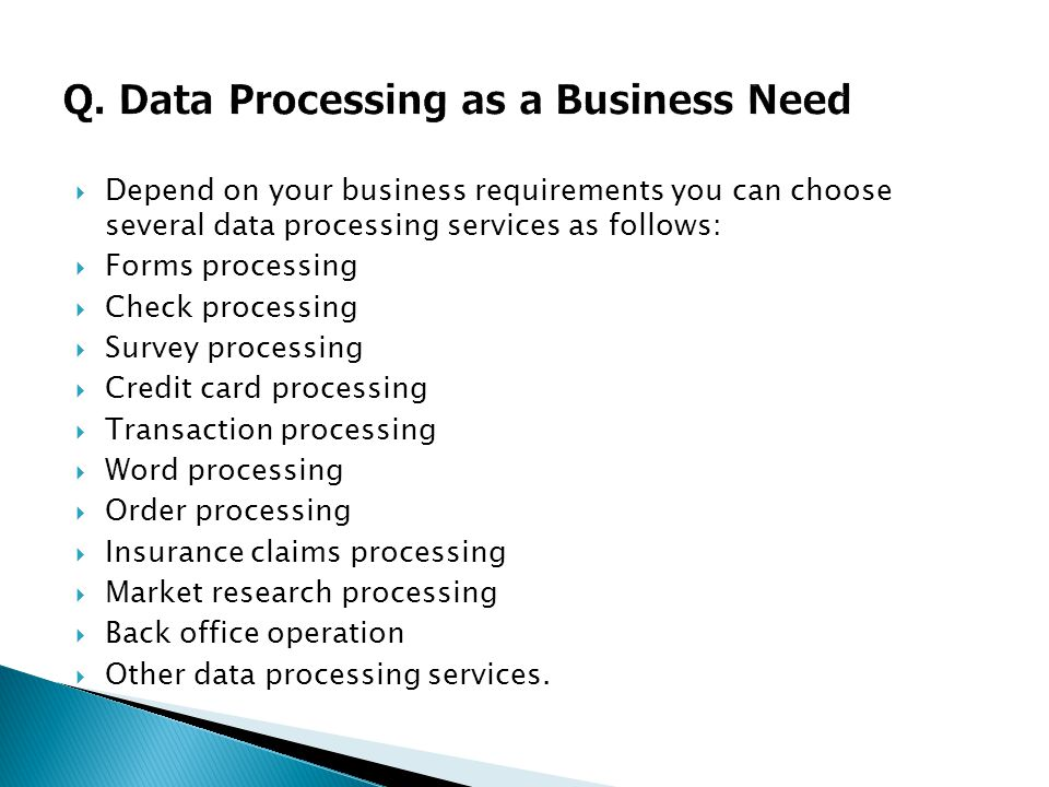 Q. Data Processing as a Business Need