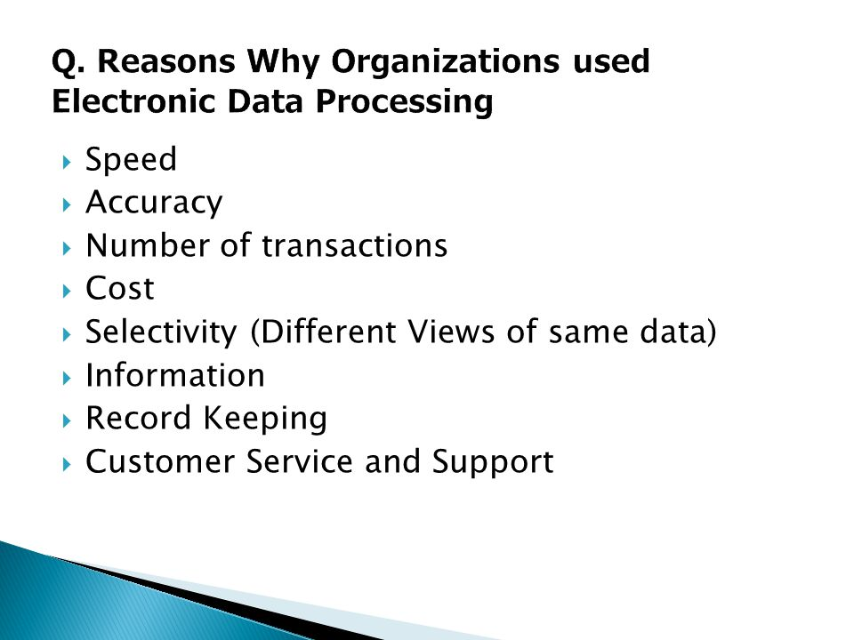 Q. Reasons Why Organizations used Electronic Data Processing