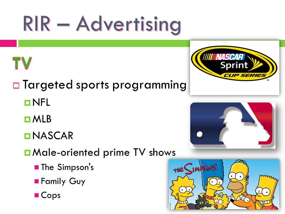 RIR – Advertising TV Targeted sports programming NFL MLB NASCAR