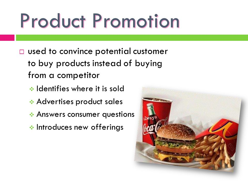 Product Promotion used to convince potential customer to buy products instead of buying from a competitor.