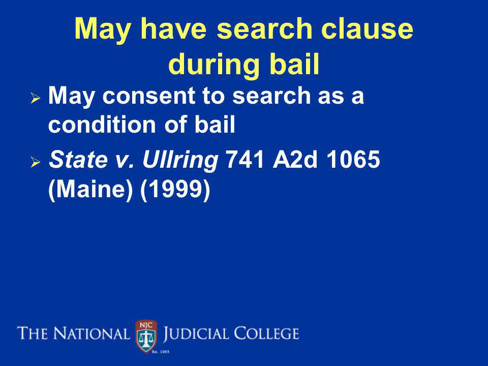 May have search clause during bail