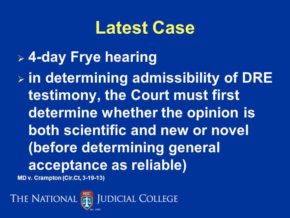 Latest Case 4-day Frye hearing