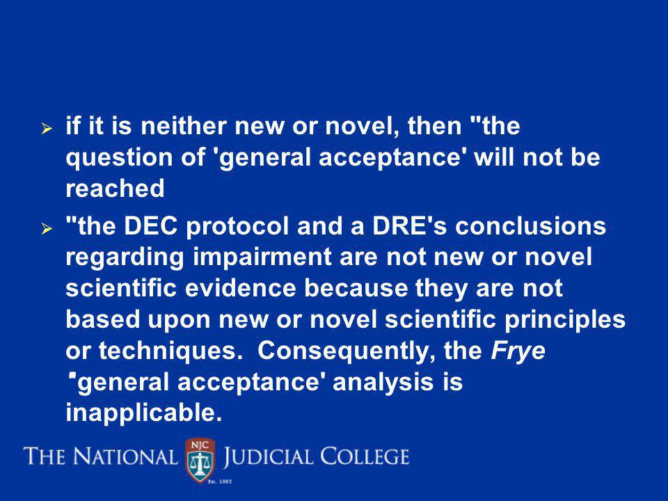 if it is neither new or novel, then the question of general acceptance will not be reached