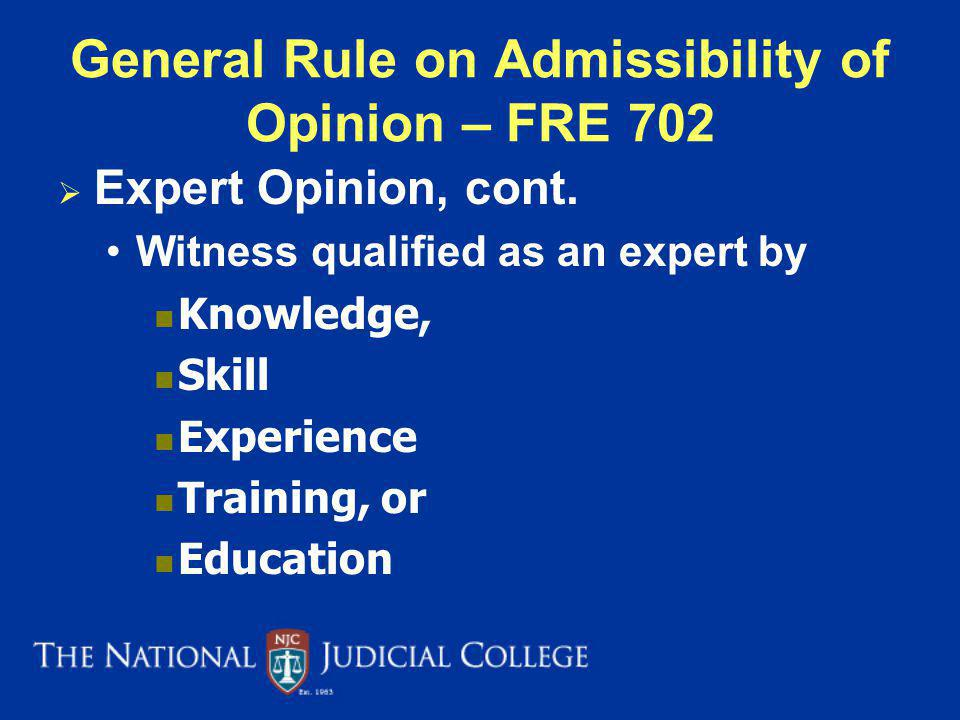 General Rule on Admissibility of Opinion – FRE 702