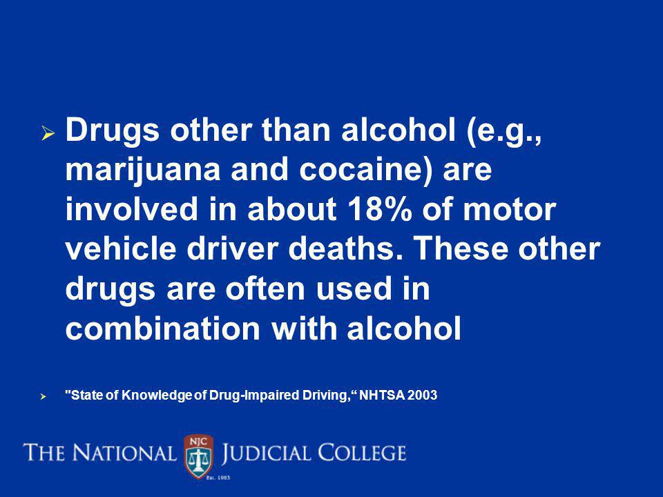 Drugs other than alcohol (e. g