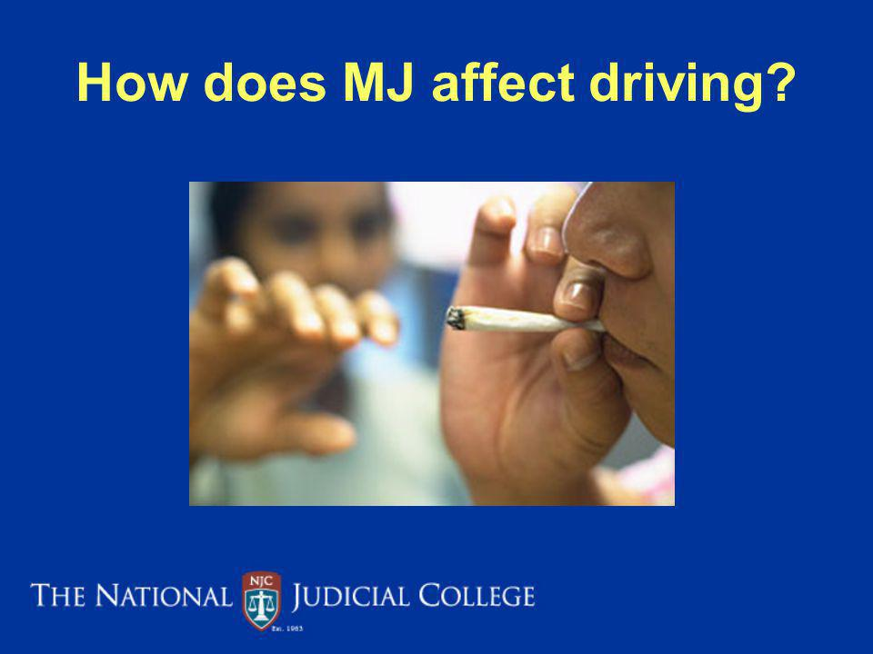 How does MJ affect driving