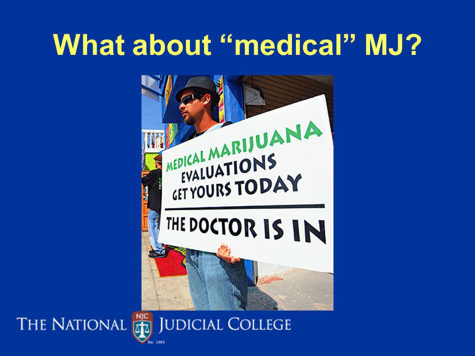 What about medical MJ