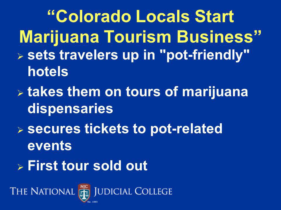 Colorado Locals Start Marijuana Tourism Business
