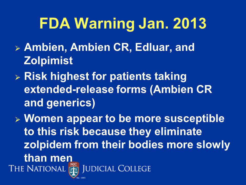 FDA Warning Jan. 2013 Ambien, Ambien CR, Edluar, and Zolpimist