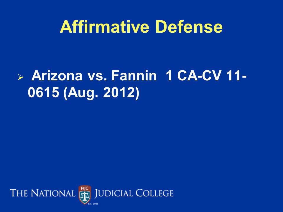 Affirmative Defense Arizona vs. Fannin 1 CA-CV 11-0615 (Aug. 2012)