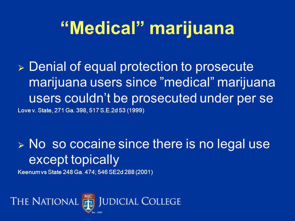 Medical marijuana Denial of equal protection to prosecute marijuana users since medical marijuana users couldn't be prosecuted under per se.