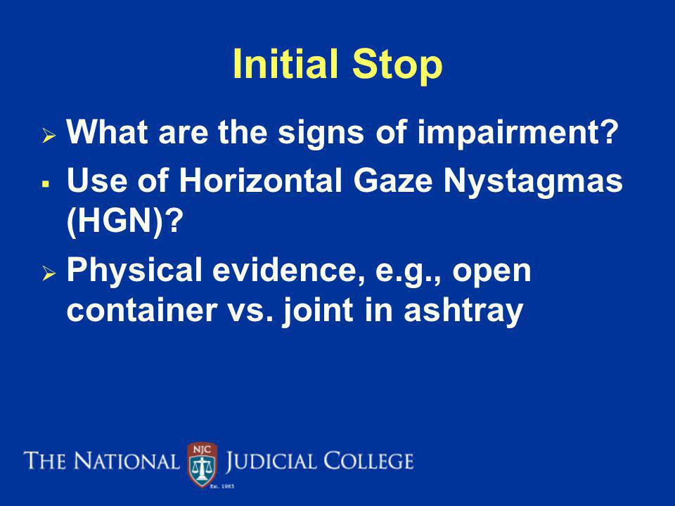 Initial Stop What are the signs of impairment