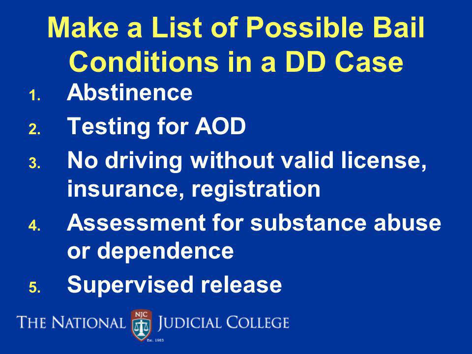 Make a List of Possible Bail Conditions in a DD Case