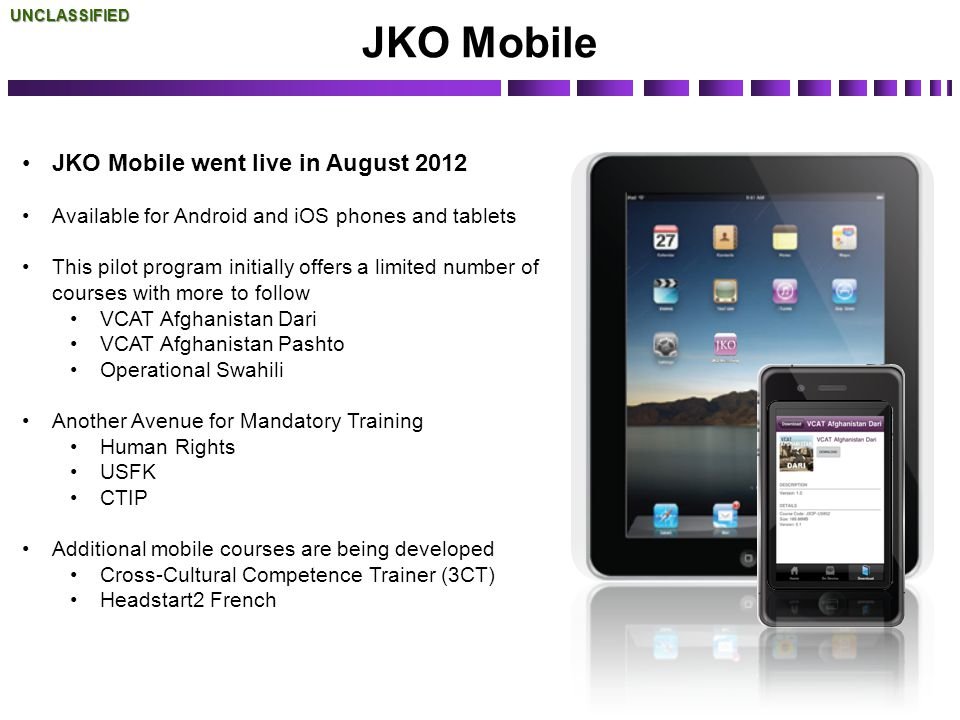 JKO Mobile JKO Mobile went live in August 2012