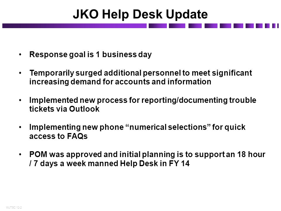 JKO Help Desk Update Response goal is 1 business day