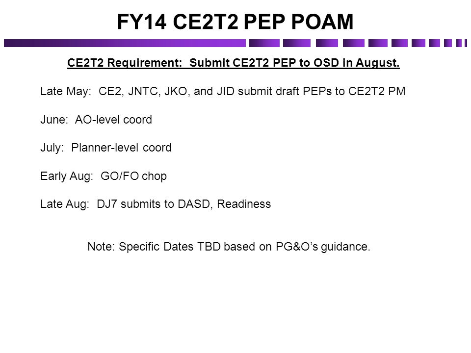 CE2T2 Requirement: Submit CE2T2 PEP to OSD in August.