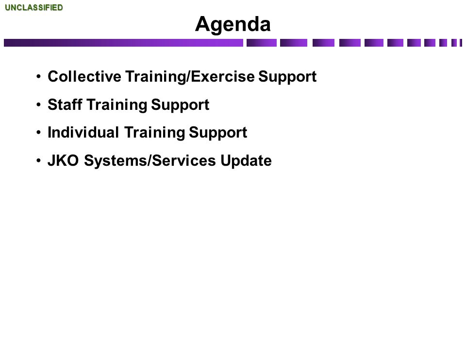 Agenda Collective Training/Exercise Support Staff Training Support